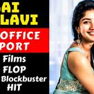Natural Beauty Sai Pallavi Hit And Flop All Movies List With Box Office Collection Analysis
