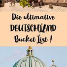 Die Deutschland Bucket List!