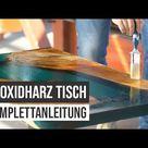 Epoxidharz Tisch selber gießen – Anleitung / Tutorial   EPODEX