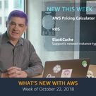 What's New with AWS – Week of October 22, 2018