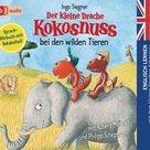 Der kleine Drache Kokosnuss bei den wilden Tieren, 1 Audio CD. Ingo Siegner   Hörbuch