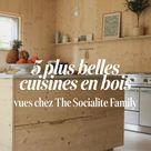 Les plus belles cuisines en bois vues chez The Socialite Family