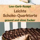 Leichte Low Carb Schoko-Quarktorte ohne backen - Rezept ohne Zucker