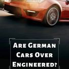 Are German Cars Over-Engineered? | Motor Hills