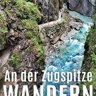WETTERSTEINGEBIRGE ❤️ Empfehlenswerte Berge, Hütten, Seen