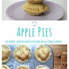 Apple Pies wie aus dem England-Urlaub » Caros Küche