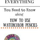 Everything you Need to Know About How to Use Watercolor Pencils