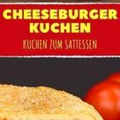 Zwei leckere Versuchungen in einem: der Cheeseburger-Kuchen.