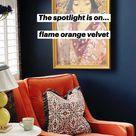 The spotlight is on...flame orange velvet