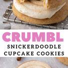 The Best CRUMBL Snickerdoodle Cupcake Cookies