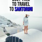 When is the Best Time to Visit Santorini Greece