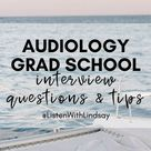 Doctor of Audiology Grad School Interview Questions and Tips – Listen With Lindsay