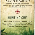 Hunting Che: How A U.S. Special Forces Team Helped Capture ...