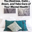 5 Unexpected Ways Decluttering Can Help You Destress, Calm Down, and Take Care of Your Mental Health