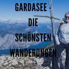 Wandern am Gardasee: Die schönsten Touren in traumhafter Kulisse