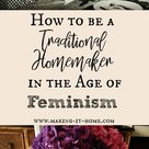 How to Survive as a Traditional Homemaker in the Age of Third Wave Feminism