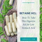 Betaine HCl How To Take This Digestive Aid for Low Stomach Acid