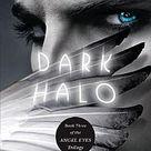 Dark Halo (Angel Eyes, #3)