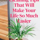 12 Super Simple Cleaning Tips That Will Make Your Life So Much Easier