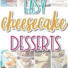 The BEST Cheesecake Recipes – Favorite Easy Party Desserts