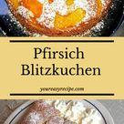 Pfirsich - Blitzkuchen - Youreasyrecipe