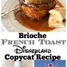 Brioche French Toast Recipe | Homemade Disneyland Food