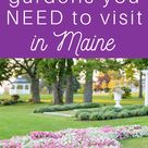 11 Beautiful Public Gardens You NEED To Visit In Maine