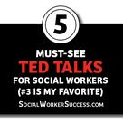 5 Must See TED Talks For Social Workers 3 is my favorite