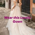 Wear this Lovely Gown