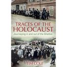 Traces of the Holocaust  Journeying in and Out of the Ghettos Paperback