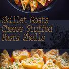 Skillet Goats Cheese Stuffed Pasta Shells