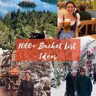 1000+ Bucket List Ideas