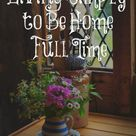 Living Simply to Be Home Full Time