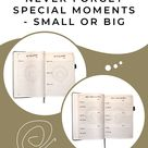 Never Forget Special Moments. Small or Big