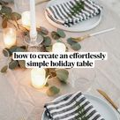 how to create an effortlessly simple holiday table