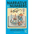 Narrative by Numbers : How to Tell Powerful and Purposeful Stories with Data (Paperback)