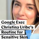 How to Take Care of Sensitive Skin, According to a Google Exec