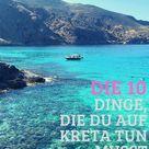 10 Dinge, die du auf Kreta machen musst