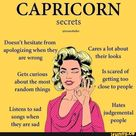 CAPRICORN secrets @trustedteller Doesn't hesitate from apologizing when they are wrong _ Cares a lot about their looks Gets curious about the most random things < Is scared of getting too close to people Listens to sad songs when they are sad Hates judgemental people - )