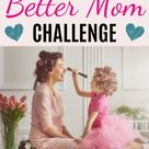 30 Day Mom Challenge - Be a Happier Mom – Motivation for Mom