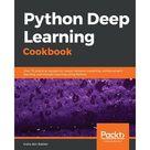 Python Deep Learning Cookbook : Over 75 practical recipes on neural network modeling, reinforcement learning, and transfer learning using Python (Paperback)