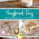 Siegfried-Teig: Der Bruder vom Hermann-Teig für herzhaftes Brot und Gebäck