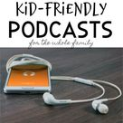 Good Kid Friendly Podcasts to Learn From