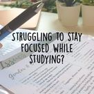 Struggling to stay  focused while  studying?