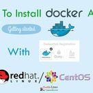 Docker Install On CentOS/RHEL 6/7 And Learn Docker HUB Registration