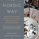 The Nordic Way: Discover The World's Most Perfect Carb-to-Protein Ratio for Preventing Weight Gain or Regain, and Lowering Your Risk of Disease - Grey