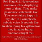 Red Flag #12. Hyperbolizes emotions while displaying none of them. They make passionate statements l by drldf