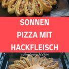 SONNEN-PIZZA MIT HACKFLEISCH - Kochen und Rezepte