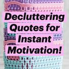 Decluttering Quotes for Instant Motivation!