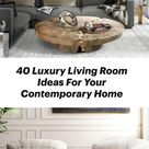 40 Luxury Living Room Ideas For Your Contemporary Home